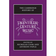 Cambridge History of Twentieth-Century Music (BOK)