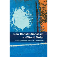 New Constitutionalism and World Order (BOK)