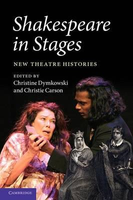 Shakespeare in Stages: New Theatre Histories (BOK)