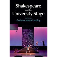 Shakespeare on the University Stage (BOK)