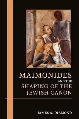 Maimonides and the Shaping of the Jewish Canon (BOK)