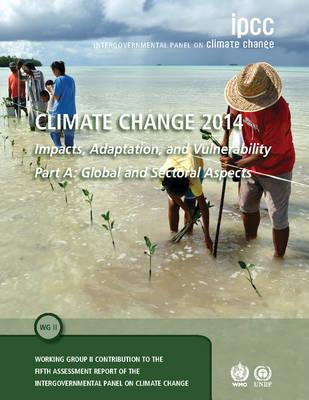 Climate Change 2014 - Impacts, Adaptation and Vulnerability: (BOK)