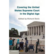 Covering the United States Supreme Court in the Digital Age (BOK)