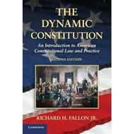 The Dynamic Constitution: an Introduction to American Constitutional Law and Practice (BOK)