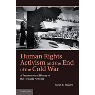 Human Rights Activism and the End of the Cold War: A Transnational History of the Helsinki Network (BOK)