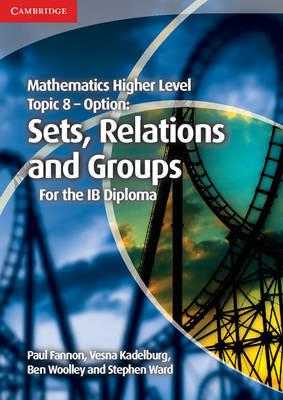 Mathematics Higher Level for the IB Diploma Option Topic 8 S (BOK)