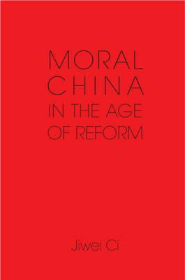 Moral China in the Age of Reform (BOK)