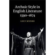 Archaic Style in English Literature, 1590-1674 (BOK)