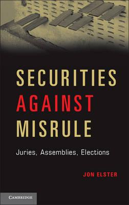 Securities Against Misrule: Juries, Assemblies, Elections (BOK)