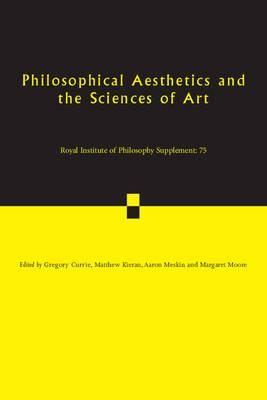 Philosophical Aesthetics and the Sciences of Art: Volume 75 (BOK)