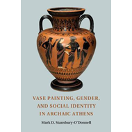 Vase Painting, Gender, and Social Identity in Archaic Athens (BOK)