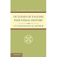Outlines of English Industrial History (BOK)
