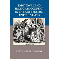 Emotional and Sectional Conflict in the Antebellum United St (BOK)