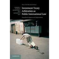 Investment Treaty Arbitration as Public International Law (BOK)
