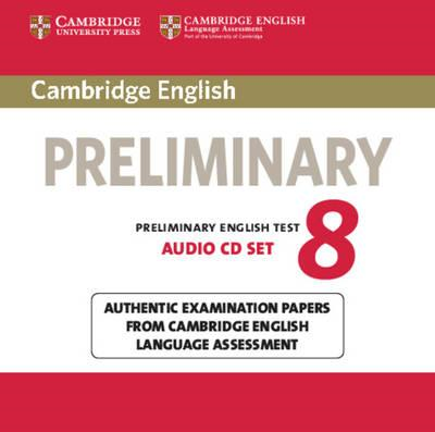 Cambridge English Preliminary 8: Authentic Examination Papers from Cambridge English Language Assess (BOK)