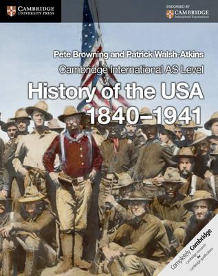 Cambridge International AS Level History of the USA 1840-194 (BOK)
