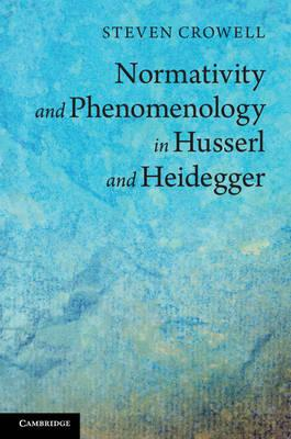 Normativity and Phenomenology in Husserl and Heidegger (BOK)