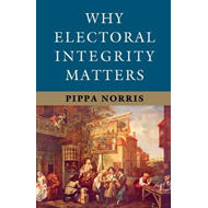 Why Electoral Integrity Matters (BOK)