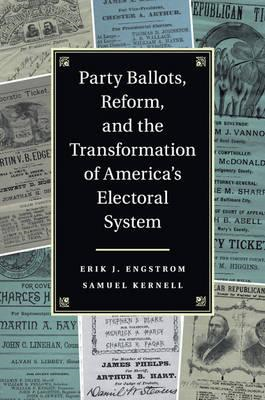 Party Ballots, Reform, and the Transformation of America's E (BOK)