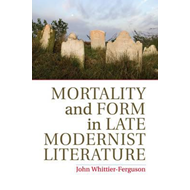 Mortality and Form in Late Modernist Literature (BOK)
