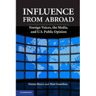 Influence from Abroad: Foreign Voices, the Media, and U.S. Public Opinion (BOK)