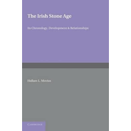 The Irish Stone Age: Its Chronology, Development and Relationships (BOK)