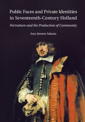 Public Faces and Private Identities in Seventeenth-Century H (BOK)