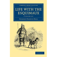 Life with the Esquimaux 2 Volume Set (BOK)