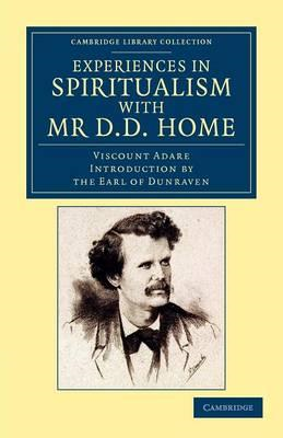 Experiences in Spiritualism with Mr D. D. Home (BOK)