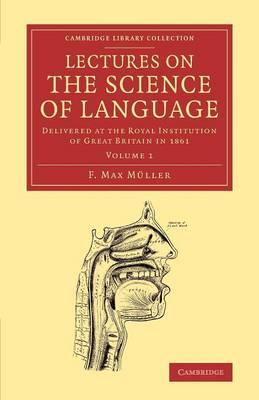Lectures on the Science of Language: Volume 1 (BOK)