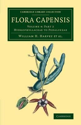 Flora Capensis: Being a Systematic Description of the Plants of the Cape Colony, Caffraria and Port (BOK)