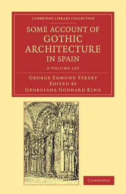 Some Account of Gothic Architecture in Spain 2 Volume Set (BOK)
