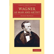 Wagner as Man and Artist (BOK)
