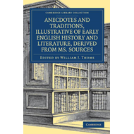 Anecdotes and Traditions, Illustrative of Early English Hist (BOK)