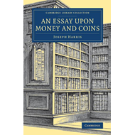Essay upon Money and Coins (BOK)