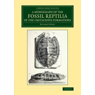 Monograph on the Fossil Reptilia of the Cretaceous Formation (BOK)
