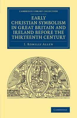 Early Christian Symbolism in Great Britain and Ireland befor (BOK)