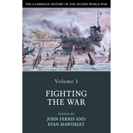 Cambridge History of the Second World War: Volume 1, Fightin (BOK)