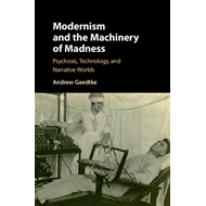 Modernism and the Machinery of Madness (BOK)