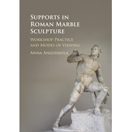 Supports in Roman Marble Sculpture (BOK)