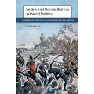 Justice and Reconciliation in World Politics (BOK)