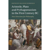 Aristotle, Plato and Pythagoreanism in the First Century BC (BOK)