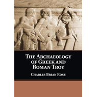 Archaeology of Greek and Roman Troy (BOK)