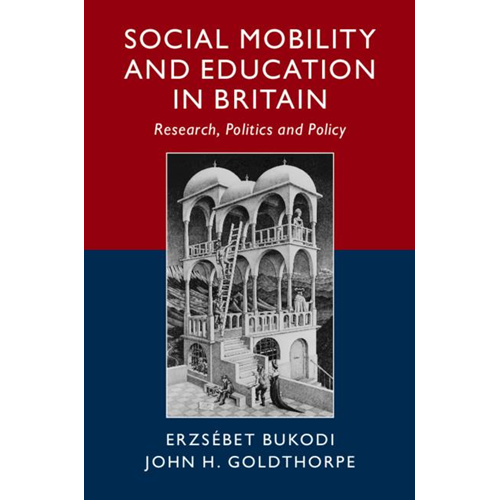 Social Mobility and Education in Britain (BOK)