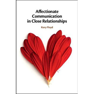 Affectionate Communication in Close Relationships (BOK)