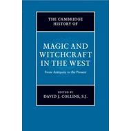 Cambridge History of Magic and Witchcraft in the West (BOK)