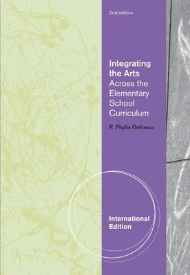 Integrating the Arts Across the Elementary School Curriculum (BOK)
