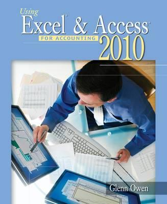 Using Excel & Access for Accounting 2010 (with Student Data (BOK)