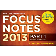 Wiley CIA Exam Review 2013 Focus Notes: Pt. 1: Internal Audit Basics (BOK)