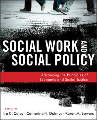 Social Welfare Policy: Advancing the Principles of Economic and Social Justice (BOK)